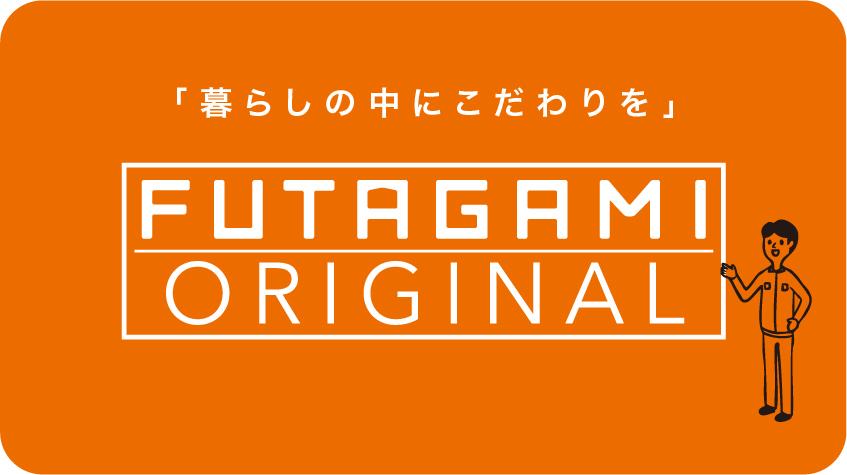 FUTAGAMI-ORIGINAL